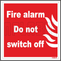 151858ML Fire Alarm Do not switch off Sign Label