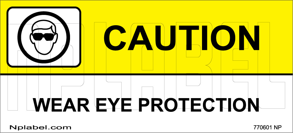 770601 Wear Eye Protection Caution Sticker