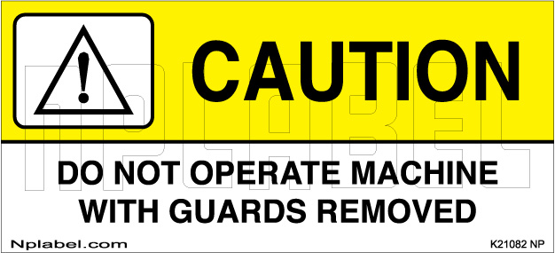 K21082 Do Not Operate Without Guards Sticker Label