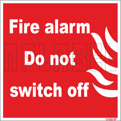 151858 Fire Alarm Do not switch off Sign Sticker