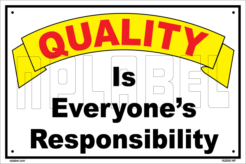 162500 Quality is Responsibility Name Plate & Signs