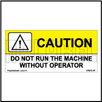 570572 Caution - Do not run Machine Labels
