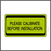 820431 Please Calibrate Before Installation